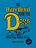 Daredevil Book for Dogs, Nick Griffiths, 1848588011