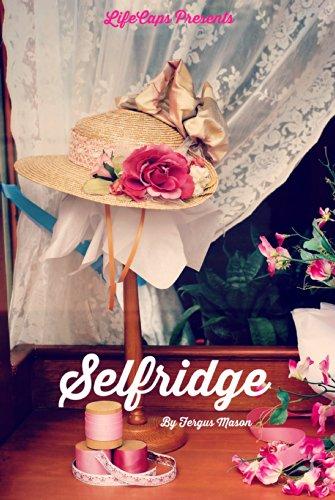 selfridge-the-life-and-times-of-harry-gordon-selfridge