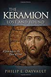 The Keramion, Lost and Found: A Journey to the Face of God (Morgan James Faith)