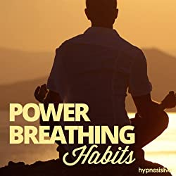 Power Breathing Habits Hypnosis