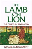 The Lamb and the Lion, Graeme Goldsworthy, 0840759789