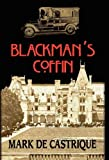 Blackman's Coffin by Mark de Castrique front cover