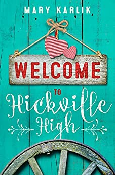 Welcome To Hickville High: An upside down Cinderella story. (Hickville High Series Book 1) by [Karlik, Mary]