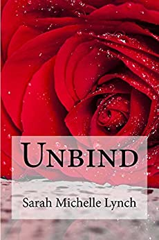 Unbind (Sub Rosa Series Book 1) by [Lynch, Sarah Michelle]