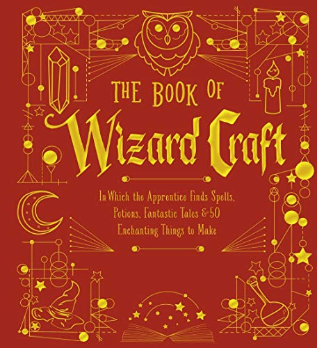 The Book of Wizard Craft: In Which the Apprentice Finds Spells, Potions, Fantastic Tales & 50 Enchanting Things to Make (The Books of Wizard Craft)]()