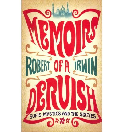 ({MEMOIRS OF A DERVISH}) [{ By (author) Robert Irwin }] on [April, 2012]