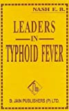 Leaders in Typhoid Fever, E. B. Nash, 8170213843