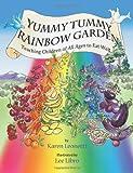Yummy Tummy Rainbow Garden, Karen Leonetti, 0615836925