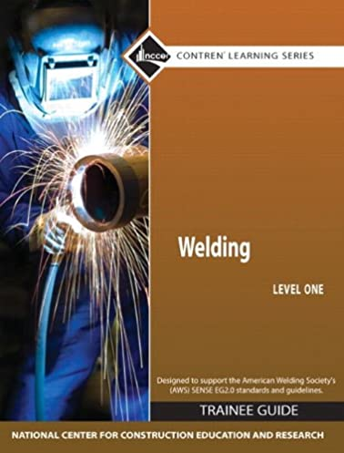 welding level 1 trainee guide paperback 4th edition contren rh amazon com welding level 1 trainee guide hardcover 5th Mig Welding Torch Guide Jig