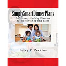 SimplySmartDinnerPlans: A year of weekly heart-healthy dinner plans and shopping lists (Volume 1)