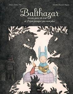 """Afficher """"Balthazar n'a pas peur du noir et Pépin presque pas non plus"""""""