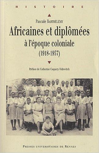 Livres gratuits Africaines et diplômées à l'époque coloniale (1918-1957) epub, pdf
