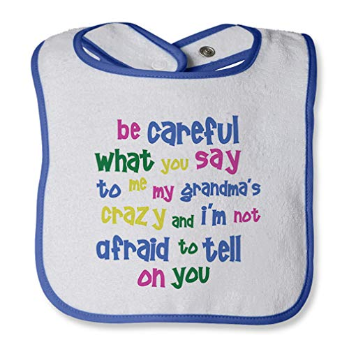 Be Careful What You Say To Me My Grandma'S Crazy I'M Not Afraid To Tell On You Cotton Baby Terry Bib Contrast Trim - White Royal Blue, One Size