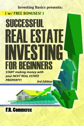 Successful Real Estate Investing for Beginners: Investing Successfully for Beginners (w/ BONUS CONTENT): Making Money an