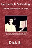 Henrietta B. Seiberling: Ohio's Lady with a Cause, Third Edition
