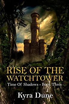 Rise Of The Watchtower by [Kyra Dune]