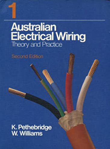 australian electrical wiring textbook vol 1 theory and practice rh amazon com Residential Electrical Wiring Diagrams Copper Wire