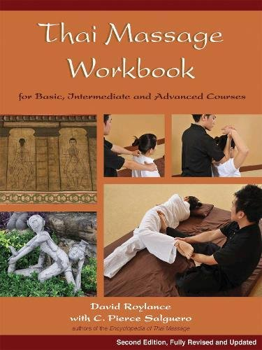 Thai Massage Workbook: For Basic, Intermediate, and Advanced Courses ()