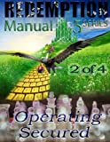 Redemption Manual 5.0 - Book 2: Operating Secured (Volume 2)