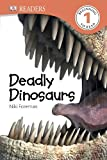 DK Readers: Deadly Dinosaurs, Niki Foreman, 146541603X