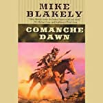 Comanche Dawn | Mike Blakely