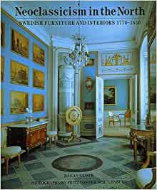 Neo classicism in the north swedish furniture and interiors 1770 1850 hakan groth fritz von Swedish home furniture amazon