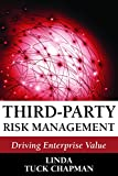 img - for Third-Party Risk Management: Driving Enterprise Value book / textbook / text book