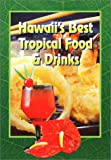 Hawaii's Best Tropical Food and Drinks, Hawaiian Service Inc., 0930492447