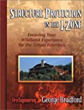 Structure Protection in the I-Zone : Focusing Your Wildland Experience for the Urban Interface, Bradford, George, 0912212950