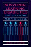 img - for Nonverbal Learning Disabilities: The Syndrome and the Model book / textbook / text book