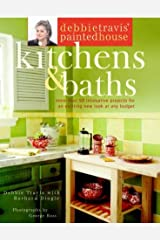 Debbie Travis' Painted House Kitchens and Baths: More than 50 Innovative Projects for an Exciting New Look at Any Budget Paperback