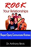 Rock Your Relationships, Anthony Revis, 141849786X