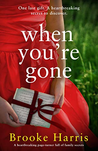 When You're Gone: A heartbreaking page turner full of family secrets