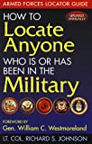 How to Locate Anyone Who Is or Has Been in the Military, Richard S. Johnson, 1877639257