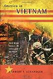 America in Vietnam, Herbert Y. Schandler, 0742566978