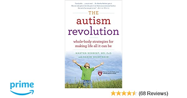Autism Speaks Releases New Strategic >> The Autism Revolution Whole Body Strategies For Making Life All It