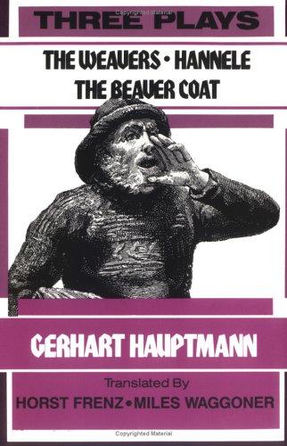 - Three Plays : The Weavers, Hannele, the Beaver Coat