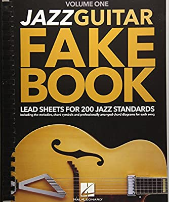 Jazz Guitar Fake Book - Volume 1: Lead Sheets for 200 Jazz ...