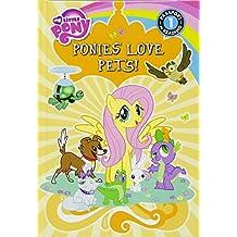 Ponies Love Pets! (My Little Pony: Passport to Reading, Level 1)