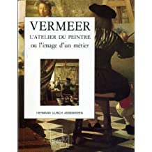 Vermeer, L'atelier du peintre, ou, L'image d'un métier