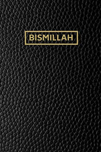 Bismillah: Muslim Notebook | Muslim Journal | Softcover, 110 Pages, 6 x 9 Inch, Lined - Prayer Calendars Islamic