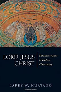 Lord Jesus Christ: Devotion to Jesus in Earliest Christianity (0802831672) | Amazon Products