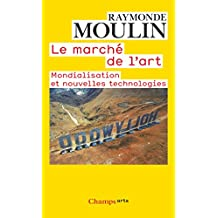 MARCHÉ DE L'ART (LE) : MONDIALISATION ET NOUVELLES TECHNOLOGIES N.E.