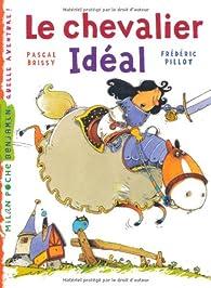 Le chevalier idéal (ex : Prince idéal) par Pascal Brissy