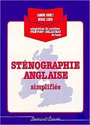 STENOGRAPHIE ANGLAISE SIMPLIFIEE. Adaptation du système Prévost-Delaunay de base