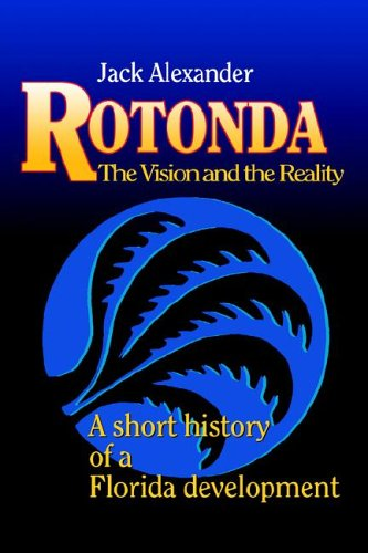 Rotonda: The Vision and the Reality : A Short History of a Florida Development