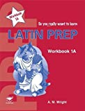 Latin Prep Book 1 Workbook A (So You Really Want to Learn)