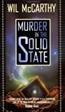 Murder in the Solid State, Wil McCarthy, 0812553926