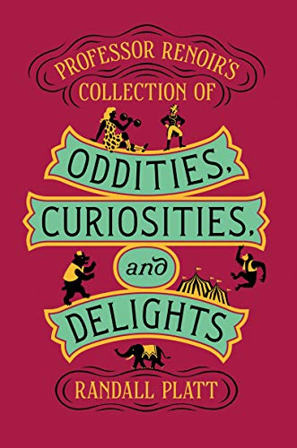- Professor Renoir's Collection of Oddities, Curiosities, and Delights
