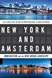New York and Amsterdam : Immigration and the New Urban Landscape, , 0814738443
